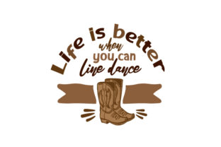 Life is Better when You Can Line Dance Farm & Country Craft Cut File By Creative Fabrica Crafts