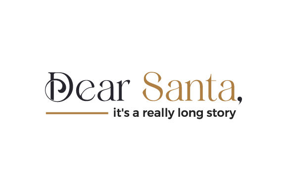 Dear Santa, It's a Really Long Story Christmas Craft Cut File By Creative Fabrica Crafts