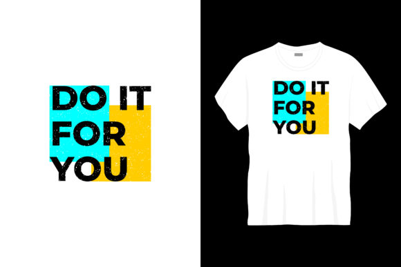Do It for You  Typography T-shirt Graphic Illustrations By bolakaretstudio