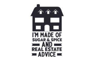 I'm Made of Sugar & Spice and Real Estate Advice Work Craft Cut File By Creative Fabrica Crafts
