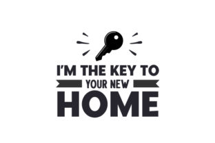I'm the Key to Your New Home Work Craft Cut File By Creative Fabrica Crafts