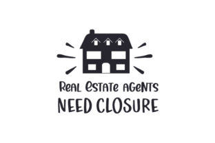 Real Estate Agents Need Closure Work Craft Cut File By Creative Fabrica Crafts