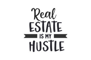 Real Estate is My Hustle Work Craft Cut File By Creative Fabrica Crafts