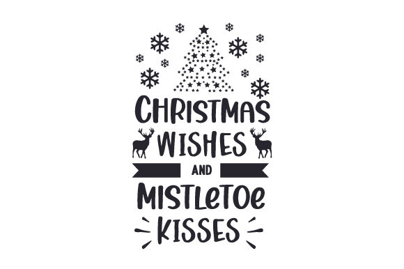 Christmas Wishes and Mistletoe Kisses Cut File Download