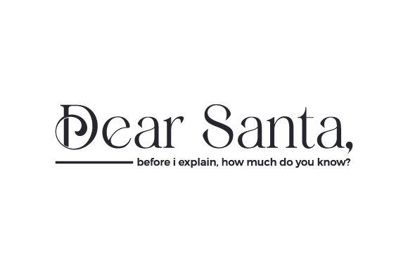 Dear Santa, Before I Explain, How Much Do You Know? Cut File Download
