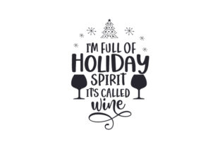 I'm Full of Holiday Spirit, It's Called Wine Christmas Craft Cut File By Creative Fabrica Crafts 2