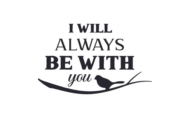 I Will Always Be with You Quotes Plotterdatei von Creative Fabrica Crafts