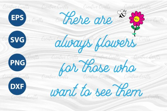 Print on Demand: Always Flowers for Those Who Want Ti See Graphic Print Templates By Creative Crafts