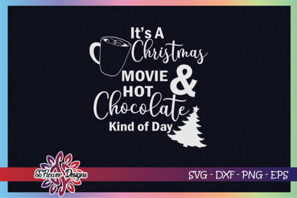 Christmas Movie Hot Chocolate Kind of Day Graphic Print Templates By ssflower