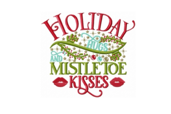 Holiday Hugs and Mistletoe Kisses Christmas Embroidery Design By Sew Terific Designs