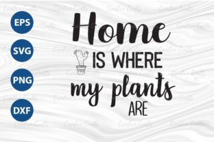 Print on Demand: Home is Where My Plants Are Garden Decor Graphic Print Templates By ArtPrintables Designs 1