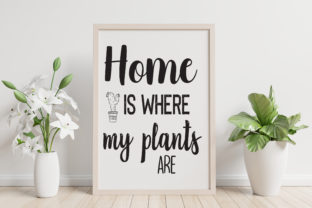 Print on Demand: Home is Where My Plants Are Garden Decor Graphic Print Templates By ArtPrintables Designs 2