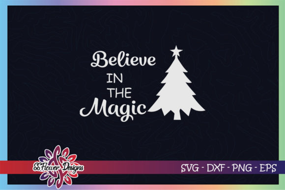 I Believe in Magic Christmas Tree Graphic Print Templates By ssflower