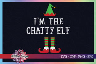 I'm the Chatty ELF Christmas Graphic Print Templates By ssflower