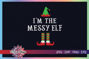 I'm the Messy ELF Christmas Graphic Print Templates By ssflower