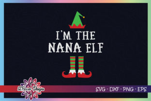 I'm the Nana ELF Christmas Graphic Print Templates By ssflower