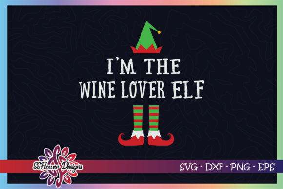 I'm the Wine Lover ELF Christmas Graphic Print Templates By ssflower