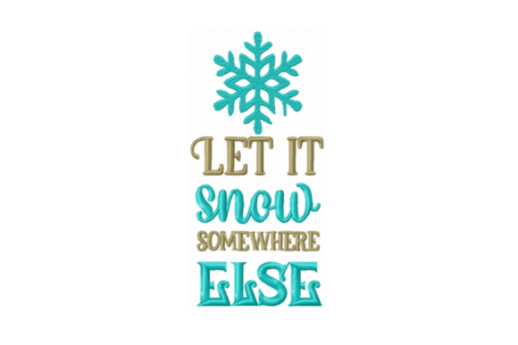 Let It Snow Christmas Embroidery Design By Sew Terific Designs