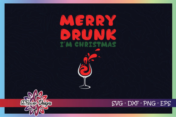 Merry Drunk I'm Christmas Funny Wine Graphic Print Templates By ssflower