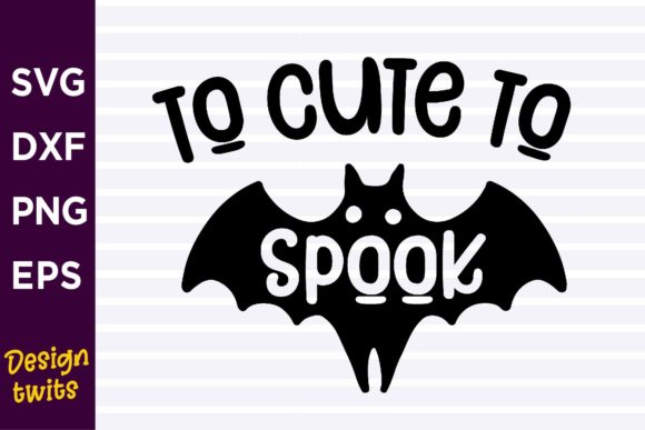 To Cute to Spook SVG Graphic Crafts By designtwits