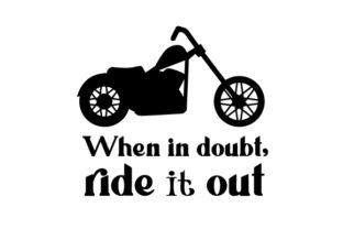 When in Doubt Ride It out Garage Craft Cut File By Creative Fabrica Crafts