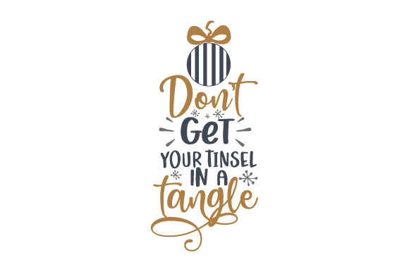 Don't Get Your Tinsel in a Tangle Christmas Archivo de Corte Craft Por Creative Fabrica Crafts