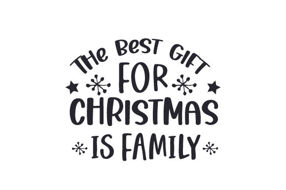 The Best Gift for Christmas is Family Cut File Download
