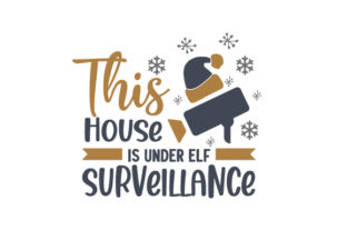 This House is Under Elf Surveillance Christmas Craft Cut File By Creative Fabrica Crafts 1