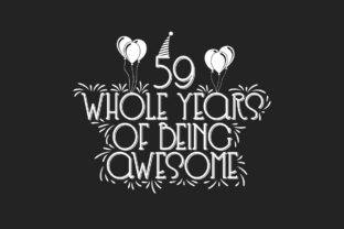 Print on Demand: 59 Whole Years of Being Awesome Graphic Print Templates By Netart