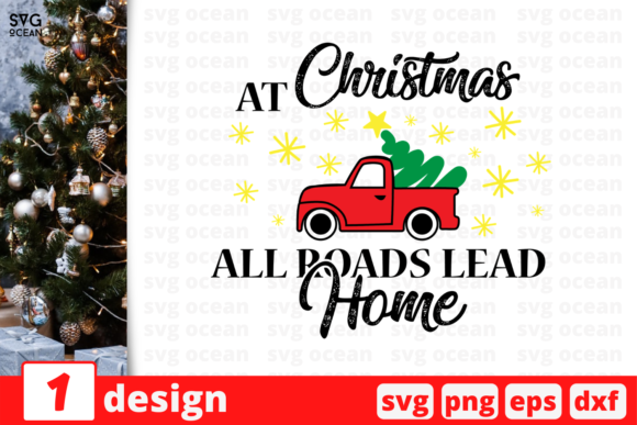 At Christmas All Roads Lead Home Graphic Crafts By SvgOcean