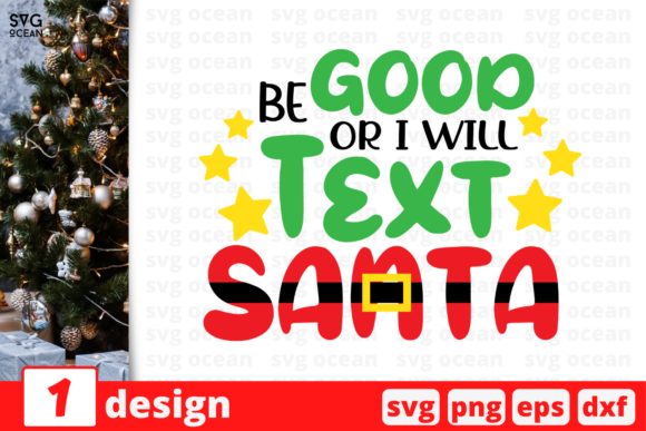 Be Good or I Will Text Santa Graphic Crafts By SvgOcean