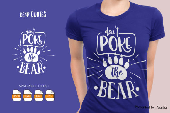 Print on Demand: Don't Poke the Bear Graphic Crafts By Vunira