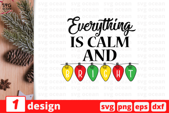Everything is Calm and Bright Graphic Crafts By SvgOcean