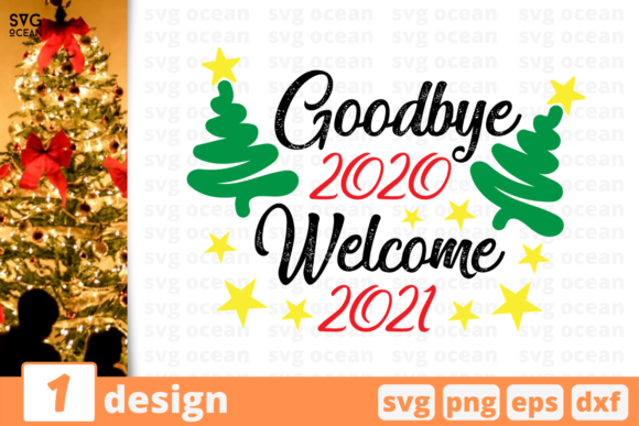 Goodbye 2020 Welcome 2021 Graphic Crafts By SvgOcean