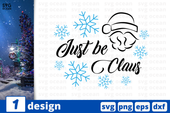 Just Be Claus, Christmas Quote Graphic Crafts By SvgOcean