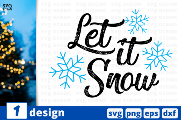 Let It Snow Graphic Crafts By SvgOcean