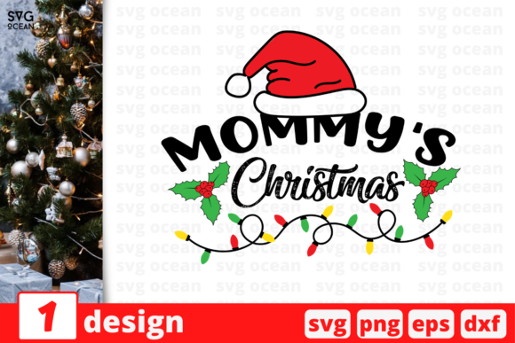 Mommy's Christmas Graphic Crafts By SvgOcean