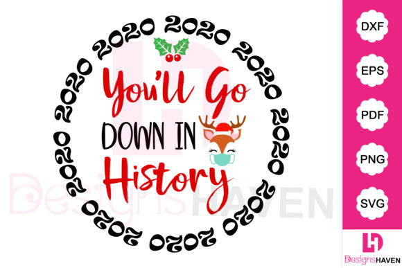Print on Demand: 2020 You'll Go Down in History Svg File Graphic Illustrations By DesignsHavenLLC