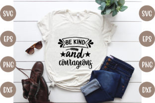 Be Kind and Courageous Graphic Crafts By creative store.net