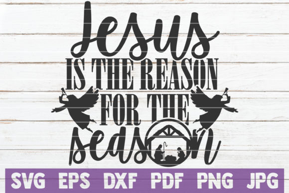 Jesus is the Reason for the Season Graphic Crafts By MintyMarshmallows