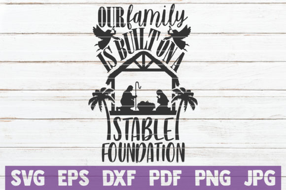 Our Family is Built on Stable Foundation Graphic Crafts By MintyMarshmallows