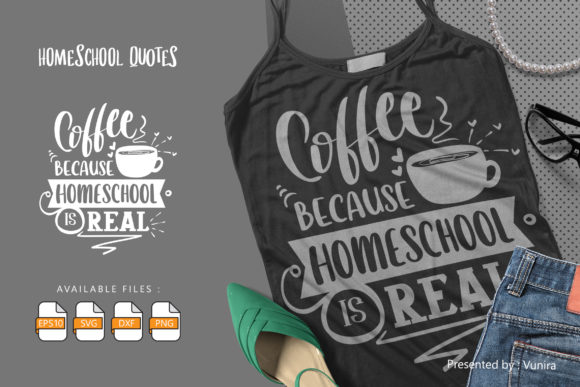 Print on Demand: Coffee Because Homeshool is Real Graphic Crafts By Vunira