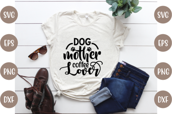 Dog Mother Coffee Lover Graphic Print Templates By creative store.net