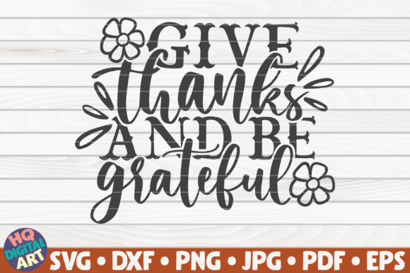 Print on Demand: Give Thanks and Be Grateful SVG Graphic Crafts By mihaibadea95