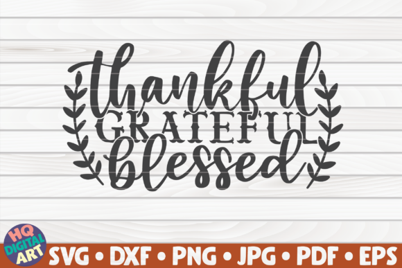 Print on Demand: Thankful Grateful Blessed SVG Graphic Crafts By mihaibadea95