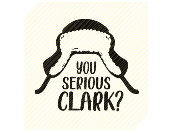 Print on Demand: You Serious Clark Quote Graphic Graphic Crafts By SVGPlaceDesign