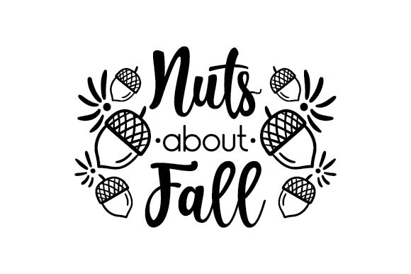 Nuts About Fall Fall Craft Cut File By Creative Fabrica Crafts