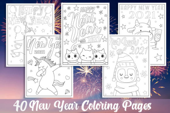 40 New Year 2021 Coloring Pages for Kids Graphic Coloring Pages & Books Kids By KING ROX