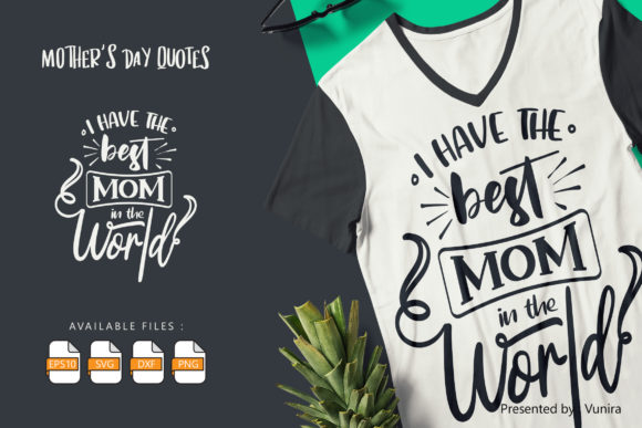 Print on Demand: I Have the Best Mom in the World Graphic Crafts By Vunira
