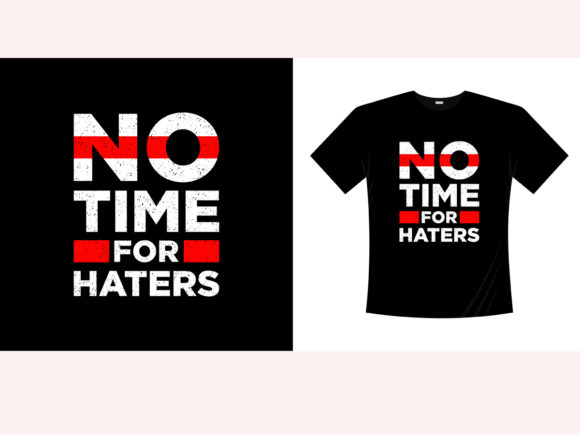 No Time for Haters Graphic Crafts By bolakaretstudio